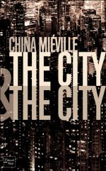 the city and the city - Miéville
