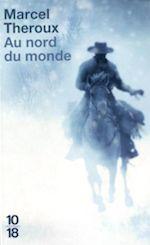 Au nord du monde - Theroux