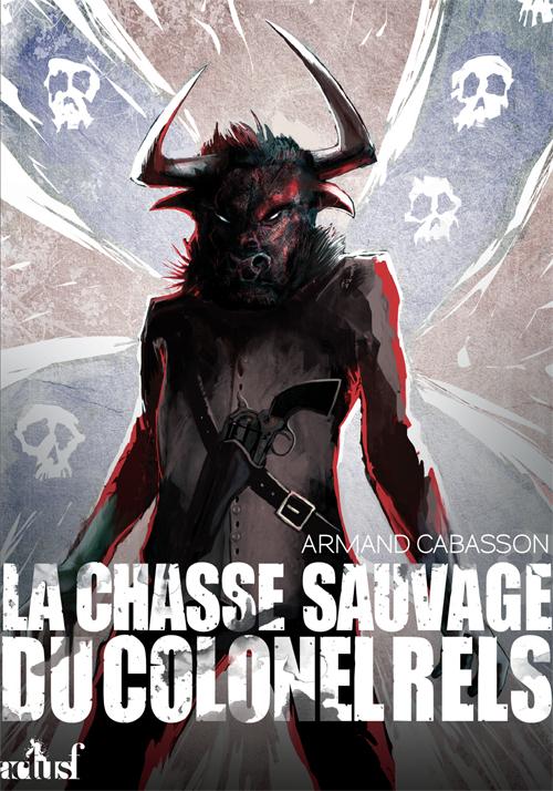 La chasse sauvage du colonel Rels - Cabasson