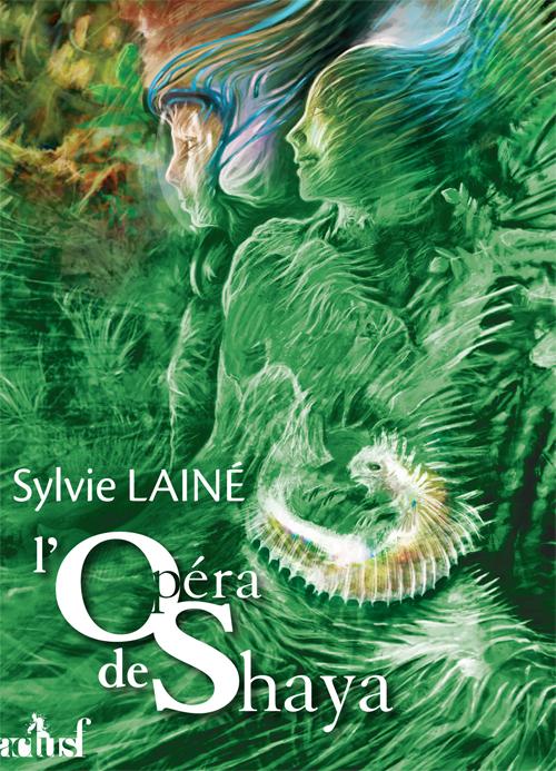 L'opéra de Shaya - Lainé