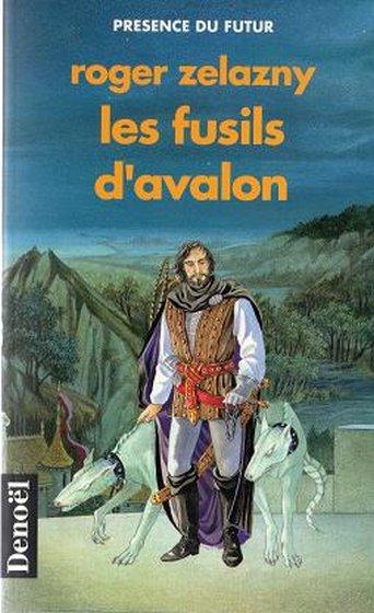 Les fusils d'Avalon - Zelazny