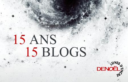 Lunes d'encre - 15 ans 15 blogs