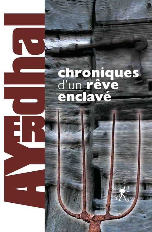 Chroniques d'un rêve enclavé - Ayerdhal - couverture