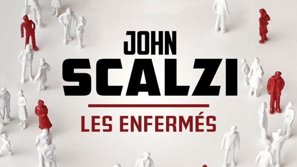 Les enfermés - Scalzi - une