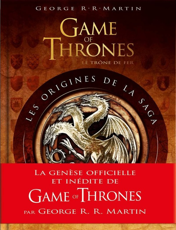 Game of thrones, les origines de la saga - Martin - Garcia Jr - Antonsson - couverture
