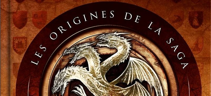 Game of thrones, les origines de la saga - Martin - Garcia Jr - Antonsson - une